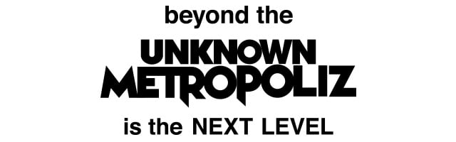UNKNOWN METROPOLIZ NEXT LEVEL