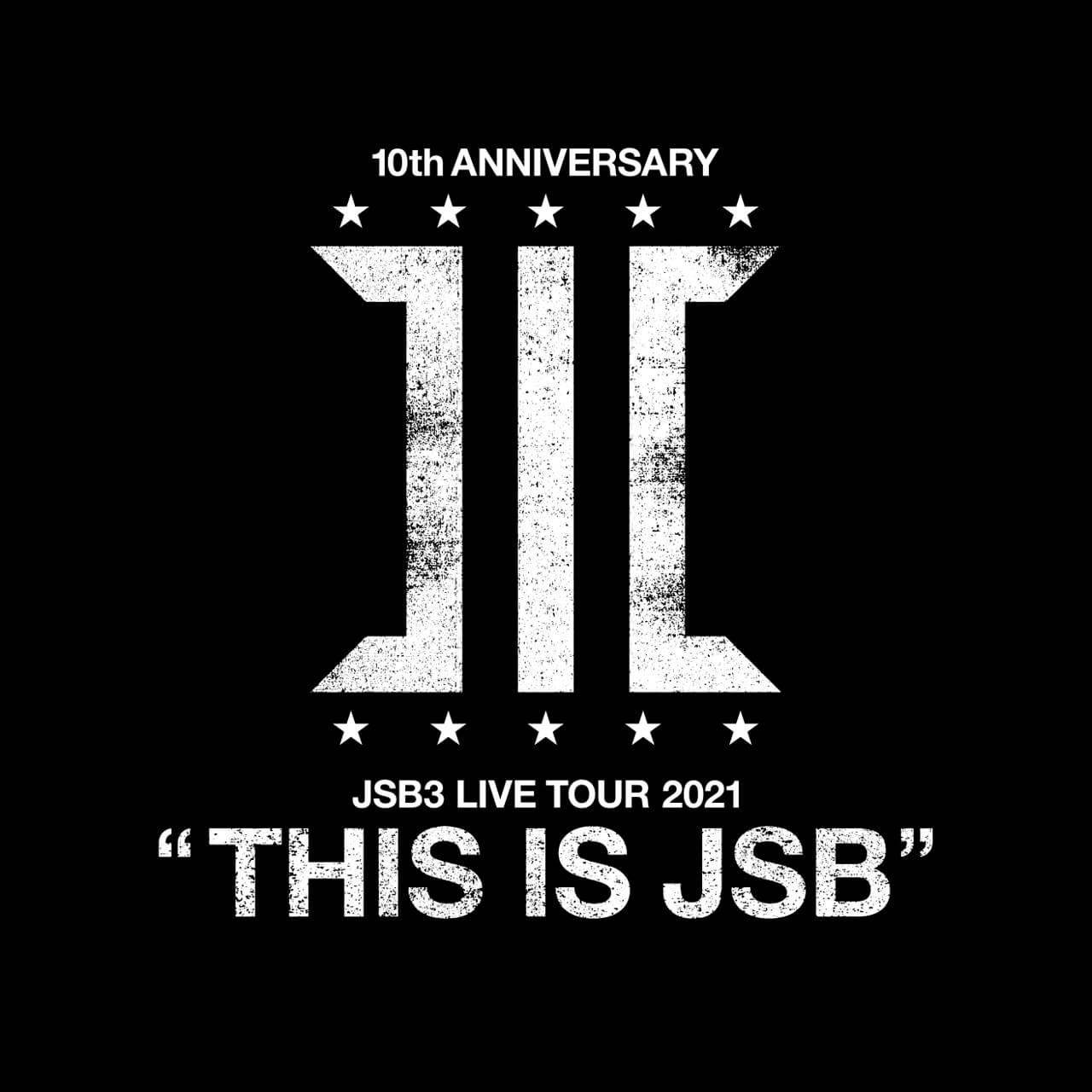 """三代目 J SOUL BROTHERS LIVE TOUR 2021 """"THIS IS JSB"""""""