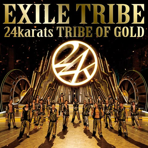 EXILE TRIBE『24karats TRIBE OF...